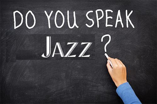 Do you speak jazz?